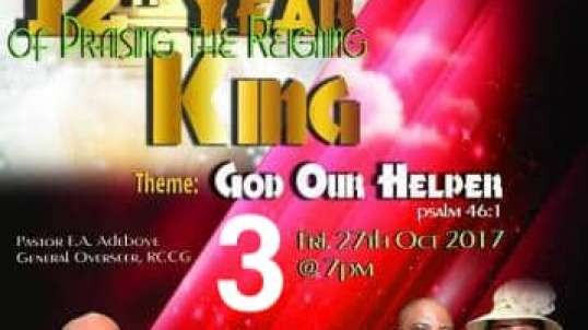 Praising The Reigning King – Friday 27th October 2017 Part 3