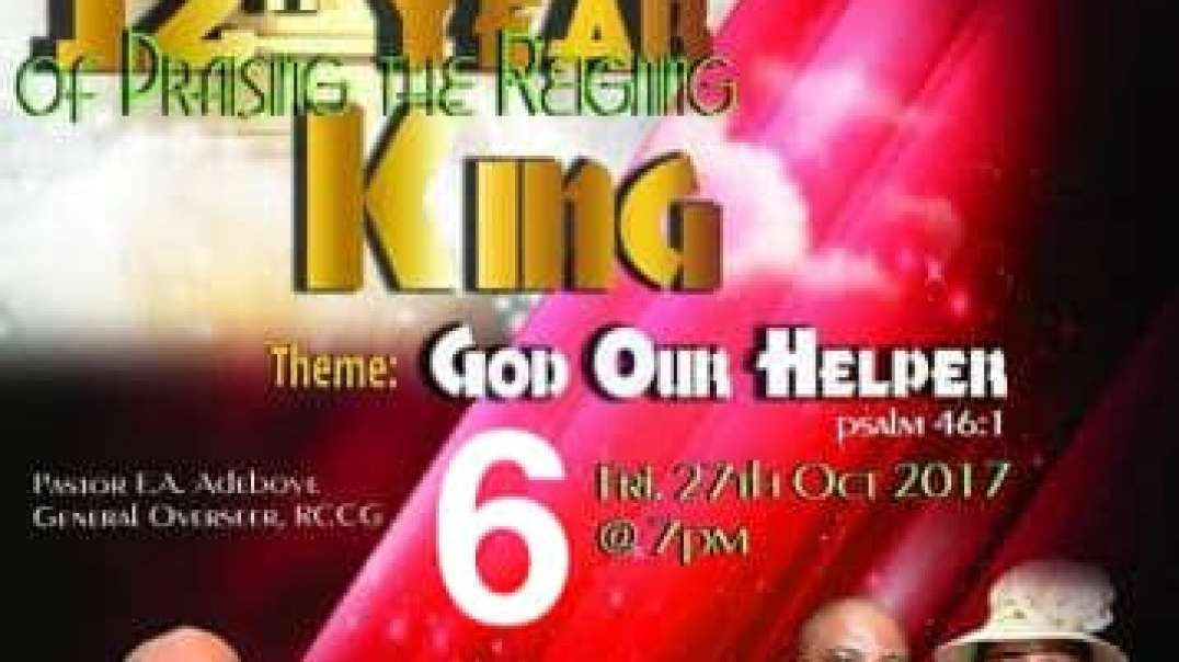 Praising The Reigning King – Friday 27th October 2017 Part 6