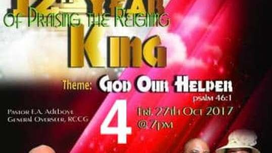 Praising The Reigning King – Friday 27th October 2017 Part 4