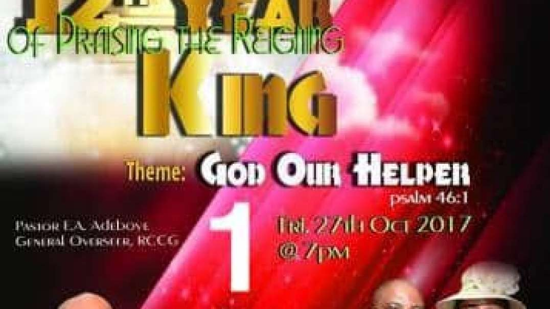 Praising The Reigning King – Friday 27th October 2017 Part 1