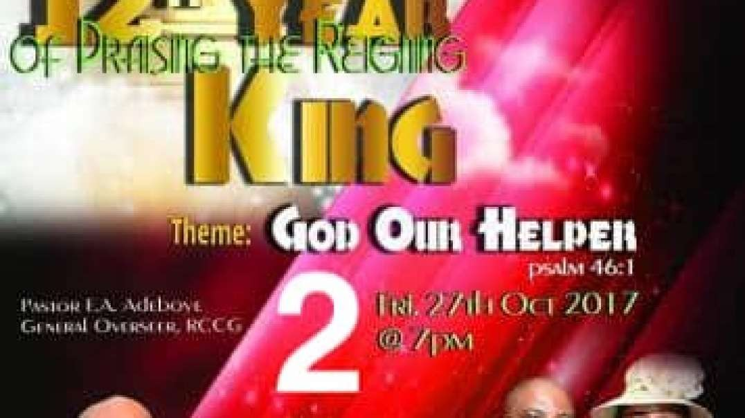 Praising The Reigning King – Friday 27th October 2017 Part 2